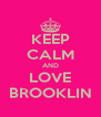 KEEP CALM AND LOVE BROOKLIN - Personalised Poster A4 size
