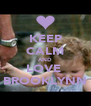 KEEP CALM AND LOVE  BROOKLYNN - Personalised Poster A4 size