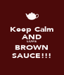 Keep Calm AND LOVE BROWN SAUCE!!! - Personalised Poster A4 size