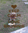 KEEP CALM AND LOVE BROWNIE - Personalised Poster A4 size