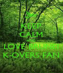 KEEP CALM AND LOVE BRUNEI K-OVERS FAN - Personalised Poster A4 size