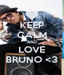 KEEP CALM AND LOVE BRUNO <3 - Personalised Poster A4 size