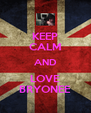 KEEP CALM AND LOVE BRYONEE - Personalised Poster A4 size