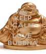 KEEP CALM AND LOVE  BUBBHA - Personalised Poster A4 size