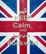 KEEP Calm  AND Love  Buckwild - Personalised Poster A4 size
