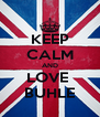 KEEP CALM AND LOVE  BUHLE - Personalised Poster A4 size