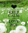 KEEP CALM AND LOVE BỤI - Personalised Poster A4 size