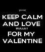 KEEP CALM AND LOVE  BULLET  FOR MY  VALENTINE - Personalised Poster A4 size