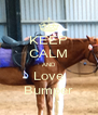 KEEP CALM AND Love Bumper - Personalised Poster A4 size