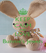 KEEP CALM AND LOVE Bunnie's Jewels - Personalised Poster A4 size