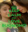 KEEP CALM AND LOVE BUONOMO - Personalised Poster A4 size