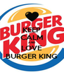 KEEP CALM AND LOVE BURGER KING - Personalised Poster A4 size