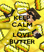 KEEP CALM AND LOVE BUTTER - Personalised Poster A4 size