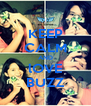 KEEP CALM AND lOVE BUZZ - Personalised Poster A4 size