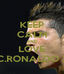 KEEP CALM AND LOVE C.RONALDO 7 - Personalised Poster A4 size