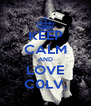 KEEP CALM AND LOVE  C0LV.  - Personalised Poster A4 size