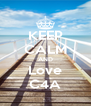 KEEP CALM AND Love C4A - Personalised Poster A4 size