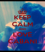 KEEP CALM AND LOVE CABANI - Personalised Poster A4 size