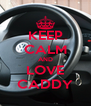 KEEP CALM AND LOVE CADDY - Personalised Poster A4 size