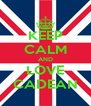 KEEP CALM AND LOVE CADEAN - Personalised Poster A4 size