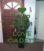 KEEP CALM AND LOVE CADETS - Personalised Poster A4 size