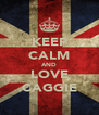 KEEP CALM AND LOVE CAGGIE - Personalised Poster A4 size
