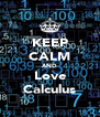 KEEP CALM AND Love Calculus - Personalised Poster A4 size
