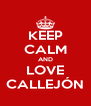 KEEP CALM AND LOVE CALLEJÓN - Personalised Poster A4 size