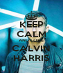 KEEP CALM AND LOVE CALVIN HARRIS - Personalised Poster A4 size