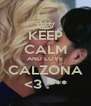 KEEP CALM AND LOVE CALZONA <3 :*** - Personalised Poster A4 size