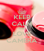 KEEP CALM AND LOVE CAMERA - Personalised Poster A4 size