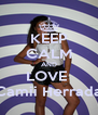 KEEP CALM AND LOVE  Camii Herrada - Personalised Poster A4 size