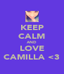 KEEP CALM AND LOVE CAMILLA <3 - Personalised Poster A4 size