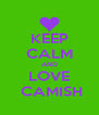KEEP CALM AND LOVE  CAMISH - Personalised Poster A4 size