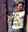 KEEP CALM AND LOVE CAMLIE - Personalised Poster A4 size