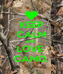 KEEP CALM AND  LOVE  CAMO. - Personalised Poster A4 size