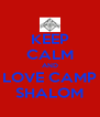 KEEP CALM AND LOVE CAMP SHALOM - Personalised Poster A4 size