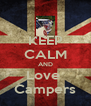 KEEP CALM AND Love  Campers - Personalised Poster A4 size