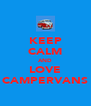 KEEP CALM AND LOVE CAMPERVANS - Personalised Poster A4 size
