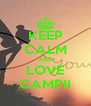KEEP CALM AND LOVE CAMPII - Personalised Poster A4 size