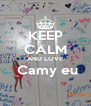 KEEP CALM AND LOVE  Camy eu  - Personalised Poster A4 size