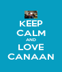 KEEP CALM AND LOVE CANAAN - Personalised Poster A4 size