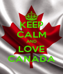 KEEP CALM AND LOVE CANADA - Personalised Poster A4 size