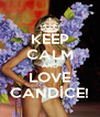 KEEP CALM AND LOVE CANDİCE! - Personalised Poster A4 size