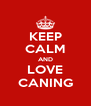 KEEP CALM AND LOVE CANING - Personalised Poster A4 size