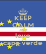 KEEP CALM AND love cape verde - Personalised Poster A4 size