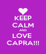 KEEP CALM AND LOVE  CAPRA!!! - Personalised Poster A4 size