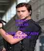 KEEP CALM AND LOVE CAPTAIN BECKER - Personalised Poster A4 size
