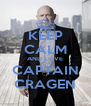 KEEP CALM AND LOVE CAPTAIN CRAGEN - Personalised Poster A4 size