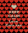 KEEP CALM AND Love  Cara xxx - Personalised Poster A4 size